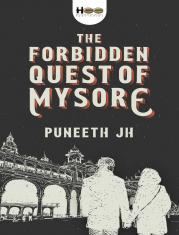 The Forbidden quest of Mysore