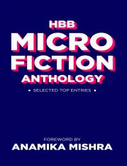 HBB Micro Fiction Anthology: Selected Top Entries